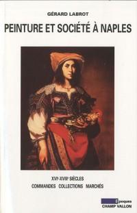 Peinture et société à Naples - Commandes, collections, marchés (16e-18e siècles)