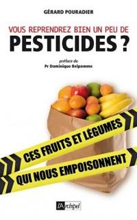 Vous reprendrez bien un peu de pesticides ?