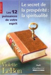 Le Secret de la Prosperite - la Spiritualité - les 12 Puissances de Votre Esprit 3ed