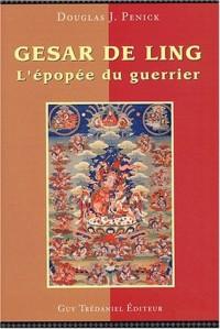 Gesar de Ling : L'épopée du guerrier