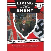 Living with the Enemy. The Story of the German Occupation of the Channel Islands 1940-1945, with eye-witness accounts from both sides. Foreword by Jack Higgins