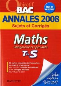 Annales 2008 Maths Tle S : obligatoire et spécialité