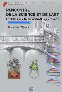 Science et art architecture moléculaire du vivant