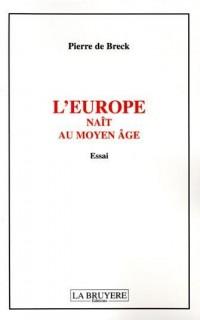L'Europe naît au Moyen Age