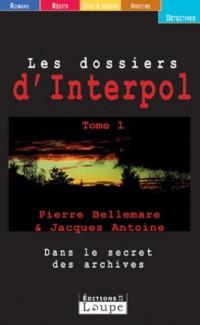Les Dossiers d'Interpol, tome 1 (grands caractères)