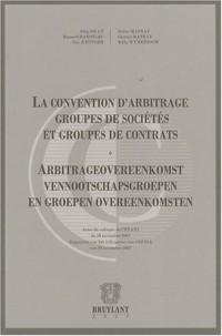 La convention d'arbitrage Groupes de sociétés et groupes de contrats