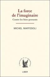 La force de l'imaginaire - Contre les bien-pensants