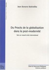 Du procès de la globalisation dans la post-modernité : Vers un nouvel ordre international