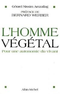 L'Homme végétal : Pour une autonomie du vivant