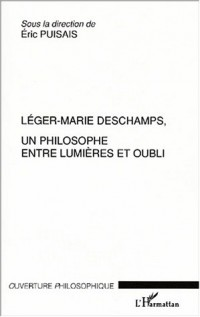 Leger-marie deschamps un philosophe entre lumiereset oubli