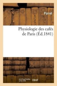 Physiologie des Cafes de Paris  ed 1841