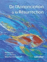De l'annonciation à la résurrection