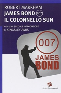 James Bond 007. Il Colonnello Sun