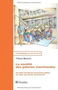 La société des galeries marchandes: Un Petit Monde De Personnes Âgées Au Coeur Du Centre Commercial