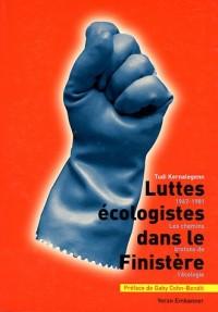 Luttes écologistes dans le Finistère : Les chemins de l'écologie (1967-1981)