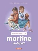 Je commence à lire avec Martine, Tome 11 : Martine se dispute