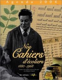 Agenda 2004 : Nos cahiers d'écoliers, 1880-1968