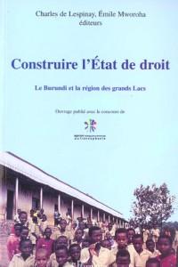 Construire l'etat de droit. le burundi et la region des grandes lacs