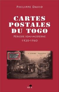Cartes postales du Togo (inventaire illustré) : II, Période semi-moderne 1920-1960
