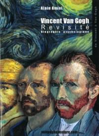 Vincent Van Gogh Revisité : Biographie psychologique