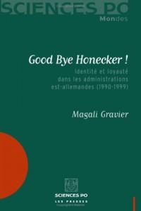Good Bye Honecker ! : Identité et loyauté dans les administrations est-allemandes (1990-1999)