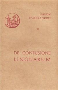 Oeuvres de Philon d'Alexandrie. De confusione linguarum, volume 13