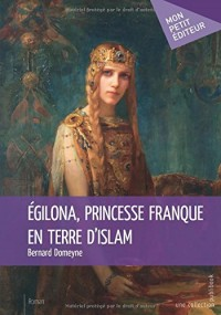 Égilona, princesse franque en terre d'Islam