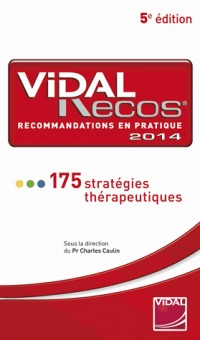 Vidal Recos, recommandations en pratique : 175 stratégies thérapeutiques