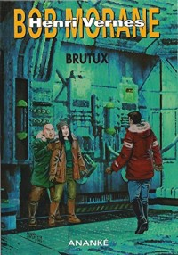 Bob Morane hors commece n° 40 - Brice Tarvel - Henri Vernes : Brutux.