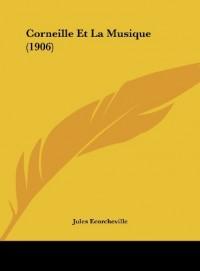 Corneille Et La Musique (1906)