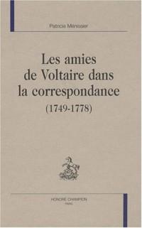 Les amies de Voltaire dans la correspondance (1749-1778)