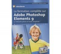 La Formation Complete Sur Adobe Photoshop Elements 9. la Retouche Photo en Toute Simplicite