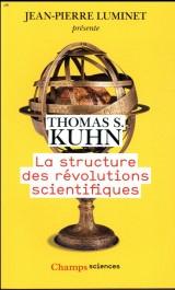 La structure des révolutions scientifiques [Poche]
