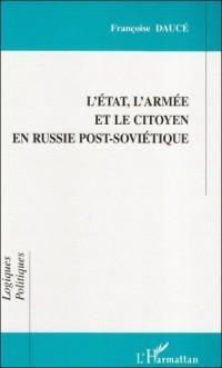 Etat l'armée et le citoyen en russie post-soviétique(l')
