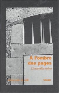 A l'ombre des pages : Douze nouvelles noires