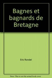 Bagnes et bagnards de Bretagne
