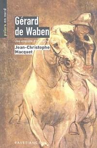 Gérard de Waben : Une enquête d'Eustache de Curs