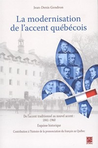 La Modernisation de l'Accent Quebecois. de l'Accent Traditionnel