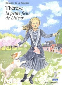Thérèse, la petite fleur de Lisieux