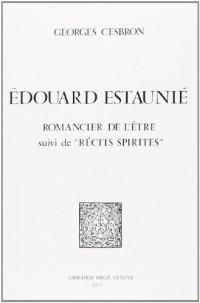Edouard Estaunie, Romancier de l 'Etre