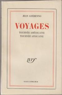 VOYAGES. Tournée américaine, tournée africaine