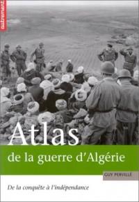 Atlas de la guerre d'Algérie : De la conquête à l'indépendance