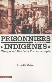 Les prisonniers de guerre : Visages oubliés de la France occupée