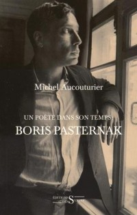 Un poète dans son temps : Boris Pasternak