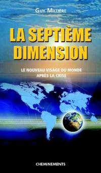 La septième dimension : le nouveau visage du monde