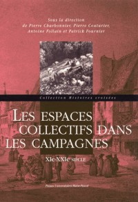 Les Espaces Collectifs Dans les Campagnes. 11e - 21e Siecle
