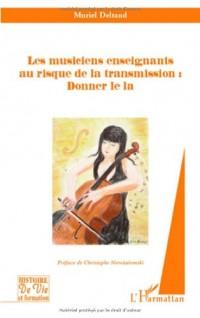 Les musiciens enseignants au risque de la transmission : Donner le la