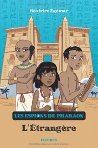Les espions de Pharaon T.2 - L'étrangère