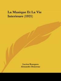 La Musique Et La Vie Interieure (1921)
