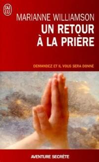 Un retour à la prière : Pensées, prières, rites de passage